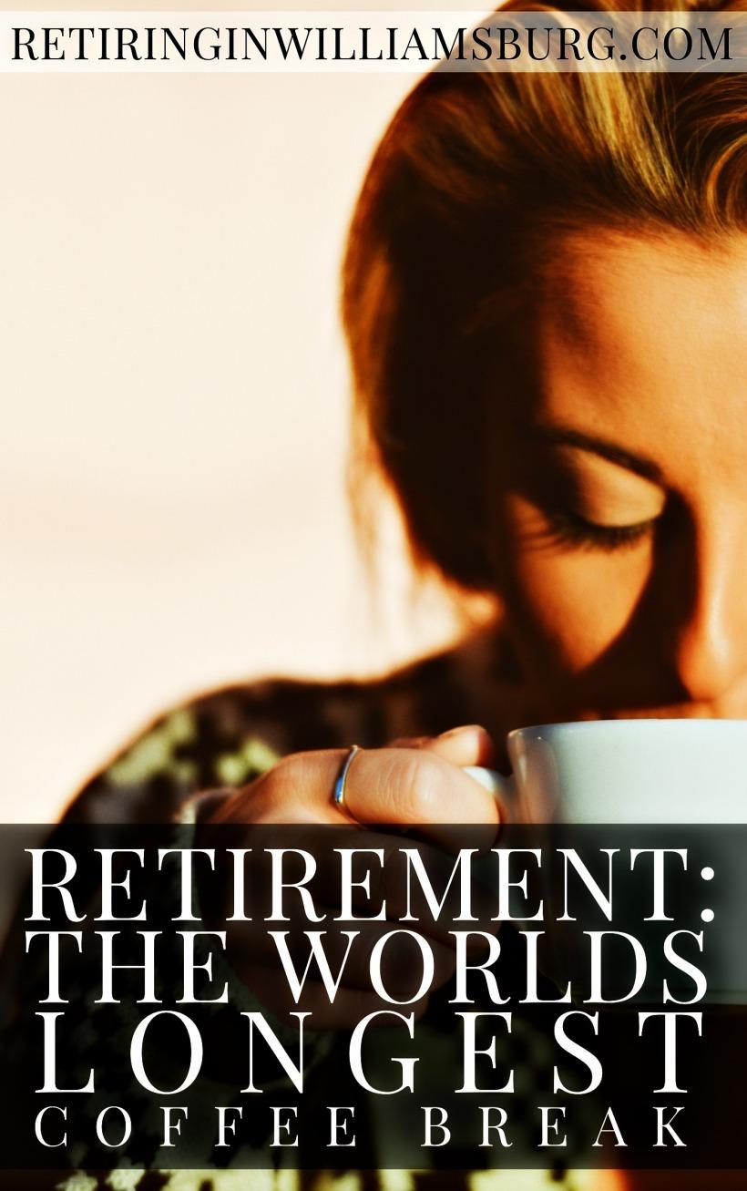 RETIREMENT - the world's longest coffee break - Rolf Kramer